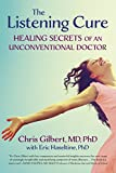 The Listening Cure: Healing Secrets of an Unconventional Doctor