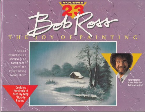 The Joy of Painting With Bob Ross (The Joy of Painting, V. 23) (Painting Joy Ross Bob Of The)
