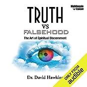 Truths vs. Falsehood: The Art of Spiritual Discernment   Dr. David Hawkins
