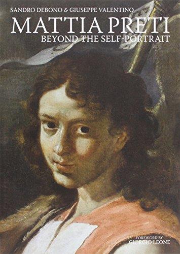 Mattia Preti: Beyond the Self-Portrait (Renaissance Portrait Self)