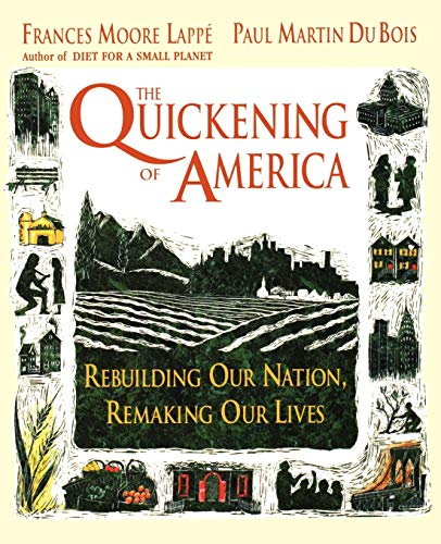The Quickening of America: Rebuilding Our Nation,...