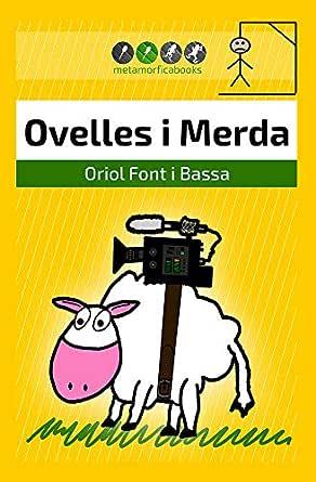 Ovelles i Merda: Un roadbook rural amb tocs de surrealisme, ciència ficció i humor (Catalan Edition) eBook: Font i Bassa, Oriol: Amazon.es: Tienda Kindle