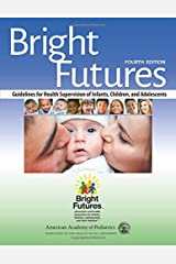 Bright Futures: Guidelines for Health Supervision of Infants, Children, and Adolescents Paperback