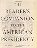 The Reader's Companion to the American Presidency, , 0395788897