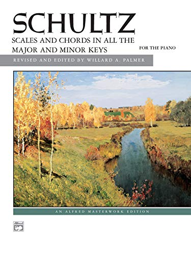 Schultz -- Scales and Chords in All Keys (Alfred Masterwork Edition)