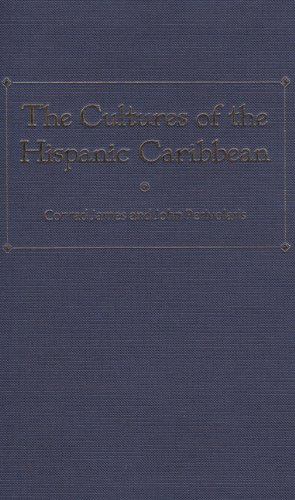 Read Online The Cultures of the Hispanic Caribbean ebook