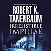 Irresistible Impulse: Butch Karp and Marlene Ciampi, Book 9 | Robert K. Tanenbaum