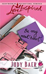 Be My Neat-Heart (Mills & Boon Love Inspired) (Steeple Hill Café - Book 1)
