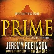 PRIME (A Jack Sigler Thriller - Book 0) | Jeremy Robinson, Sean Ellis