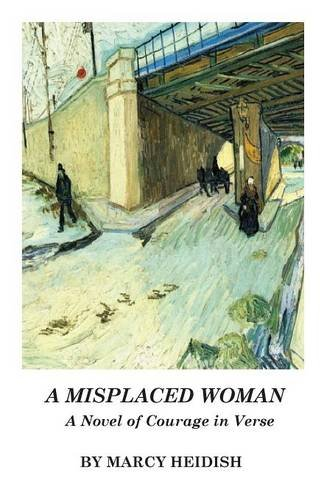 A Misplaced Woman: A Novel of Courage in -