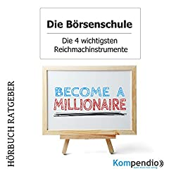 Die vier wichtigsten Reichmachinstrumente (Die Börsenschule)