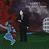 Time Doesn't Matter by Murky Red (2013-05-04)