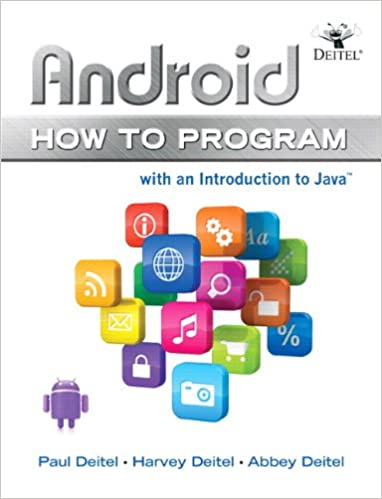 Android How to Program: Paul J  Deitel, Harvey Deitel