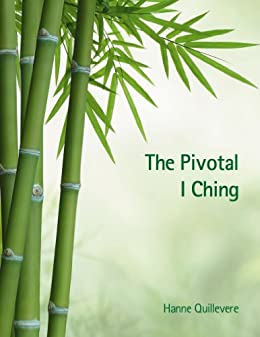 The Pivotal I Ching: GPS For Our Inner World