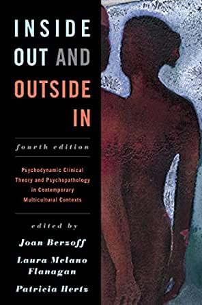 Inside Out and Outside In: Psychodynamic Clinical Theory