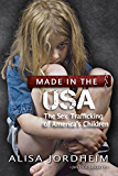 Made in the U.S.A.: The Sex Trafficking of Americaâ€TMs Children