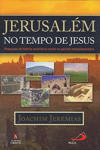 Jerusalém no Tempo de Jesus. Pesquisas de História Económico Social no Período Neotestamentário