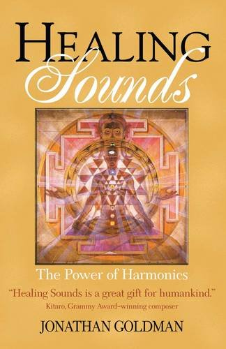 Healing Sounds: The Power of Harmonics (Sound Medicine)