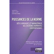 Puissance de la norme: Défis juridiques et managériaux des systèmes normatifs contemporains (Gestion en Liberté) (French Edition)