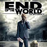 End of the World: As We Knew It | Bruce Weaver