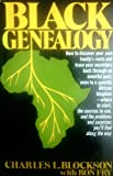 Black Genealogy : How to Discover Your Own Family's Roots, Blockson, Charles L. and Fry, Ron, 0130776858