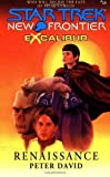 Renaissance (Star Trek New Frontier: Excalibur, Book 10)