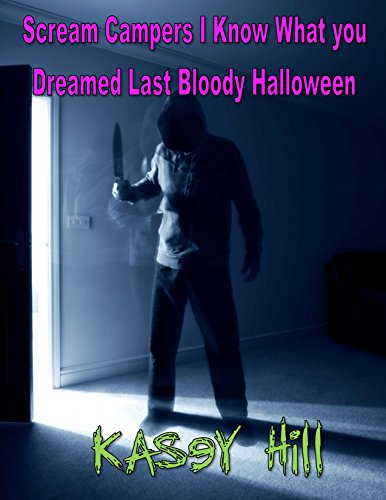 Scream Campers I know What you Dreamed Last Bloody Halloween (Tales from the Crib Book ()