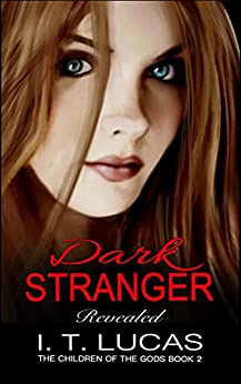Dark Stranger Revealed (The Children Of The Gods Paranormal Romance Series Book 2) by [Lucas, I.T.]