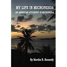 My Life in Micronesia: An American Attorney in Micronesia