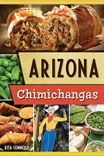 Arizona Chimichangas (American Palate) by Rita Connelly