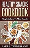 img - for Healthy Snacks Cookbook: Simple & Easy To Make Snacks book / textbook / text book