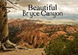 Beautiful Bryce Canyon 2018: Bryce Canyon - Famous for its Unique Geology of Horseshoe-Shaped Amphitheaters Carved from the Eastern Edge of the Paunsaugunt Plateau in Southern Utah. (Calvendo Places)