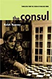 img - for The Consul (Contributions to the History of the Situationist International and Its Time, Vol. II) book / textbook / text book