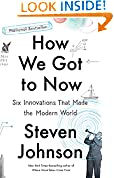#10: How We Got to Now: Six Innovations That Made the Modern World
