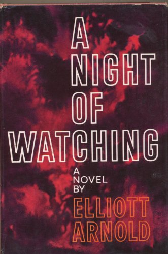 A Night of Watching by Elliot Arnold Charles Scribner