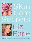 Skin Care Secrets, Liz Earle, 1554076080