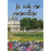 La vida era maravillosa (Spanish Edition)