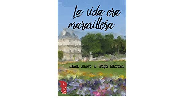 La vida era maravillosa (Spanish Edition) - Kindle edition by Jana Genet, Hugo Martin. Literature & Fiction Kindle eBooks @ Amazon.com.