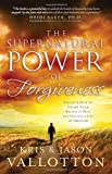 The Supernatural Power of Forgiveness: Discover How to Escape Your Prison of Pain and Unlock a Life of Freedom, Books Central