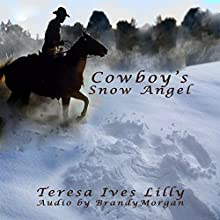 Cowboy's Snow Angel Audiobook by Teresa Ives Lilly Narrated by Brandy Morgan