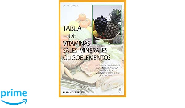 Tabla de vitaminas, sales minerales, oligoelementos Tablas de alimentos: Amazon.es: Ph. Dorosz: Libros
