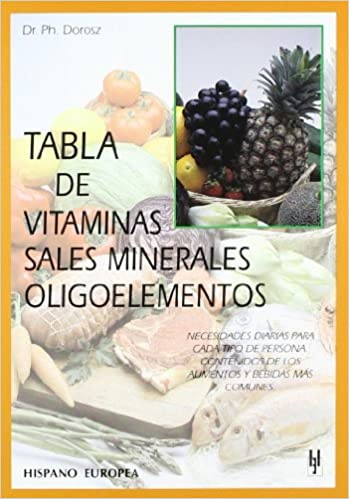 Tabla de vitaminas, sales minerales, oligoelementos (Spanish Edition): P. Dorosz: 9788425513558: Amazon.com: Books