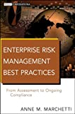 Enterprise Risk Management Best Practices, Anne M. Marchetti, 0470917407