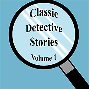 Classic Detective Stories, Volume 1 Audiobook