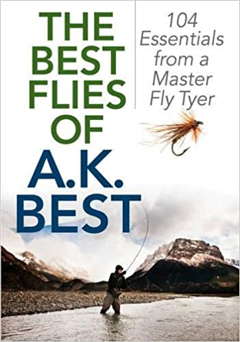 The Best Flies Of A K Best 104 Essentials From A Master Fly Tyer 9781493023356 Amazon Com Books