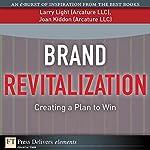 Brand Revitalization: Creating a Plan to Win | Larry Light,Joan Kiddon