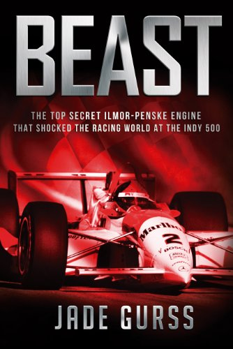 (Beast: The Top Secret Ilmor-Penske Race Car That Shocked the World at the 1994 Indy 500)