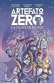 Artefato Zero e a Cidade de Bronze