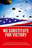 img - for No Substitute for Victory: Successful American Military Strategies from the Revolutionary War to the Present Day book / textbook / text book