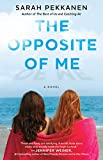 The Opposite of Me by Sarah Pekkanen front cover